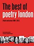 The best of poetry London : poetry and prose 1988-2013 / edited by Tim Dolley and Martha Kapos