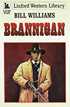 Brannigan (Linford Western Library) by Bill…