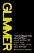 Glimmer : how design can transform your…