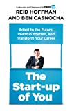 The Start-Up of you; adapt to the future, invest in yourself, and transform your career