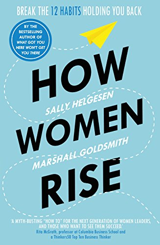Cover of How Women Rise by Sally Helgesen and Marshall Goldsmith
