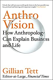 Anthro-Vision: A New Way to See in Business…