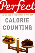 Perfect Calorie Counting: All You Need to…