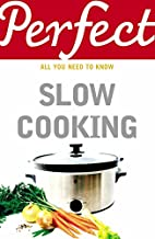 Perfect Slow Cooking (Perfect series) by…