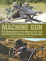 Machine gun : the development of the machine…