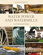 Water Power and Water Mills: An Historical…