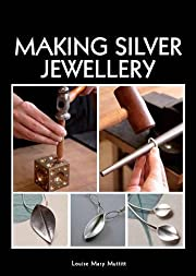 Making Silver Jewellery af Louise Mary…