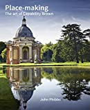 Place-making : the art of Capability Brown / John Phibbs