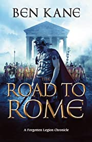The Road to Rome: A Forgotten Legion…