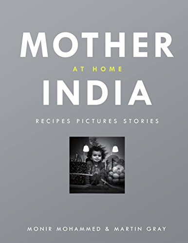 Mother-India-at-Home-Recipes-Pictures-Stories-Monir-Mohammed-Martin-Gray