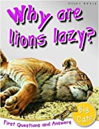 Why Are Lions Lazy? (First Questions And…
