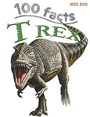 100 Facts T Rex af Steve Parker