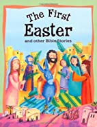 The First Easter and Other Bible Stories…