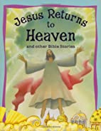 Jesus Returns to Heaven and Other Stories…