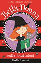 Bella Bewitched (Bella Donna) by Ruth Symes