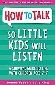 How To Talk So Little Kids Will Listen de…