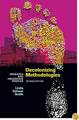 Decolonizing Methodologies Research And Indigenous Peoples by ...
