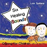 Six healing sounds with Lisa and Ted : qigong for children