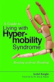 A Guide to Living With Hypermobility…