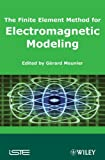 The finite element method for electromagnetic modeling / edited by Gerard Meunier