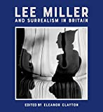 Lee Miller and surrealism in Britain / edited by Eleanor Clayton