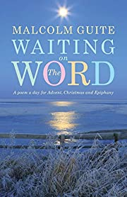 Waiting on the Word: A poem a day for…