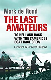 The Last Amateurs: To Hell and Back with the…