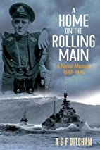 A Home on the Rolling Main: A Naval Memoir…