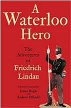 Waterloo Hero: The Adventures of Friedrich…