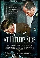 At Hitler's Side: The Memoirs of Hitler's…