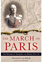 The March on Paris: The Memoirs of Alexander…