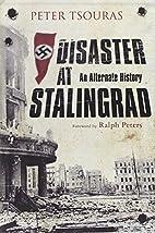 Disaster at Stalingrad: An Alternate History…