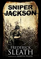 Sniper Jackson: A First Novel by Frederick…