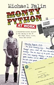 Monty Python at Work – tekijä: Michael…