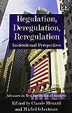 Regulation, deregulation and reregulation : institutional perspectives / edited by Michel Ghertman and Claude Ménard