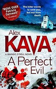 A Perfect Evil av Alex Kava