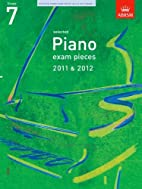 Selected Piano Exam Pieces 2011-2012 Gr7 by…