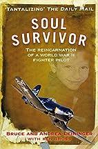 Soul Survivor: The Reincarnation of a World…