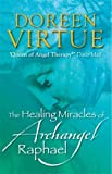 The Healing Miracles of Archangel Raphael