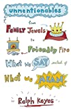 Unmentionables : from family jewels to friendly fire : what we say instead of what we mean / by Ralph Keyes