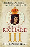 The king's grave : the search for Richard III / Philippa Langley and Michael Jones