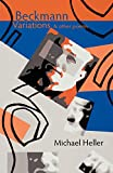 Beckmann variations and other poems / Michael Heller