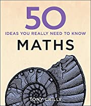 50 Maths Ideas You Really Need to Know (50…