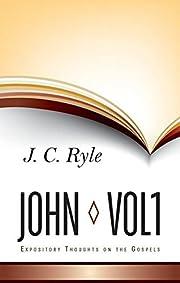 Expository Thoughts on John: Volume 1 av J.…