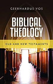Biblical Theology de Geerhardus Vos