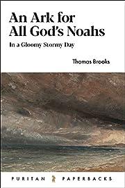 An Ark For All God's Noahs: In a Gloomy,…