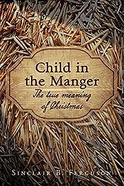 Child in the Manger af Sinclair B. Ferguson