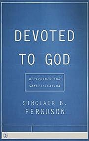 Devoted to God: Blueprints for…