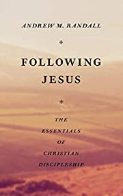 Following Jesus: The Essentials of Christian…