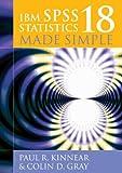 IBM SPSS statistics 18 made simple / Paul R. Kinnear & Colin D. Gray